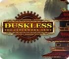 Duskless - Die Uhrwerkarmee Spiel