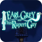 Earl Grey And This Rupert Guy Spiel