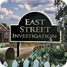 East Street Investigation Spiel