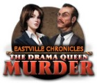 Eastville Chronicles: The Drama Queen Murder Spiel