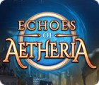 Echoes of Aetheria Spiel