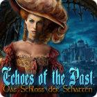 Echoes of the Past: Das Schloss der Schatten Spiel