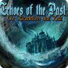 Echoes of the Past: Die Zitadellen der Zeit Spiel