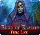 Edge of Reality: Verhängnisvolles Glück Spiel
