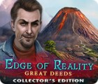 Edge of Reality: Great Deeds Collector's Edition Spiel