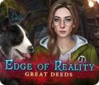 Edge of Reality: Great Deeds Spiel