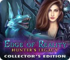 Edge of Reality: Hunter's Legacy Collector's Edition Spiel
