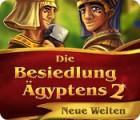 Die Besiedlung Ägyptens 2: Neue Welten Spiel