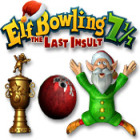 Elf Bowling 7 1/7: The Last Insult Spiel