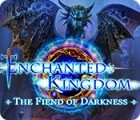 Enchanted Kingdom: The Fiend of Darkness Spiel