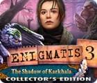 Enigmatis: Im Schatten des Karkhala Sammleredition Spiel