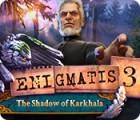 Enigmatis: Im Schatten des Karkhala Spiel