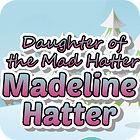 Madeline Hatter Spiel