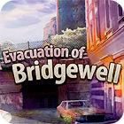 Evacuation Of Bridgewell Spiel