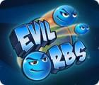 Evil Orbs Spiel