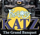 Factory Katz: The Grand Banquet Spiel