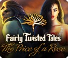 Fairly Twisted Tales: The Price Of A Rose Spiel