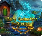 Fairy Godmother Stories: Cinderella Spiel