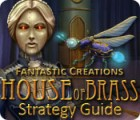 Fantastic Creations: House of Brass Strategy Guide Spiel