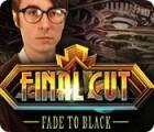 Final Cut: Fade to Black Spiel