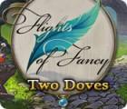 Flights of Fancy: Die zwei Tauben Spiel