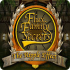 Flux Family Secrets: The Ripple Effect Spiel