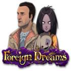 Foreign Dreams Spiel