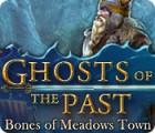 Ghosts of the Past: Die Skelette von Meadows Town Spiel