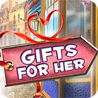 Gifts For Her Spiel