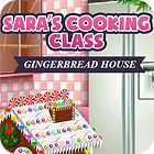Sara's Cooking — Gingerbread House Spiel