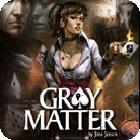 Gray Matter Spiel