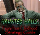 Haunted Halls: Fears from Childhood Strategy Guide Spiel
