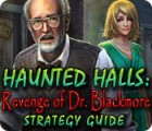 Haunted Halls: Revenge of Doctor Blackmore Strategy Guide Spiel