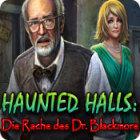 Haunted Halls: Die Rache des Dr. Blackmore Spiel