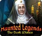 Haunted Legends: Dunkel Wünsche Spiel