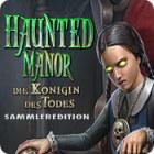 Haunted Manor: Die Königin des Todes Sammleredition Spiel