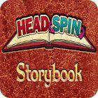 Headspin: Storybook Spiel