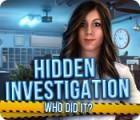 Hidden Investigation: Who Did It? Spiel