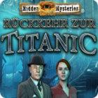 Hidden Mysteries: Rückkehr zur Titanic Spiel
