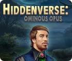 Hiddenverse: Ominous Opus Spiel