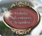 Holiday Adventures: Acapulco Spiel