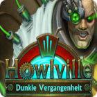 Howlville: Dunkle Vergangenheit Spiel