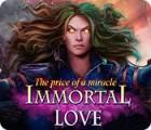 Immortal Love: Wunder haben einen Preis Spiel