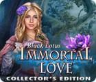 Immortal Love: Schwarzer Lotus Sammleredition Spiel