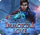 Immortal Love: Ein Kuss in der Nacht Spiel