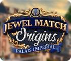 Jewel Match Origins: Palais Imperial Spiel