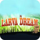 Larva Dream Spiel