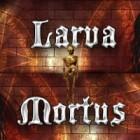 Larva Mortus Spiel