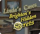 Linda's Cases: Brighton's Hidden Secrets Spiel