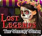 Lost Legends: Die Weinende Frau Spiel